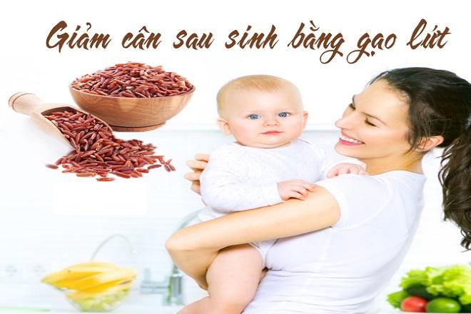 giảm cân siêu tốc sau sinh với gạo lứt